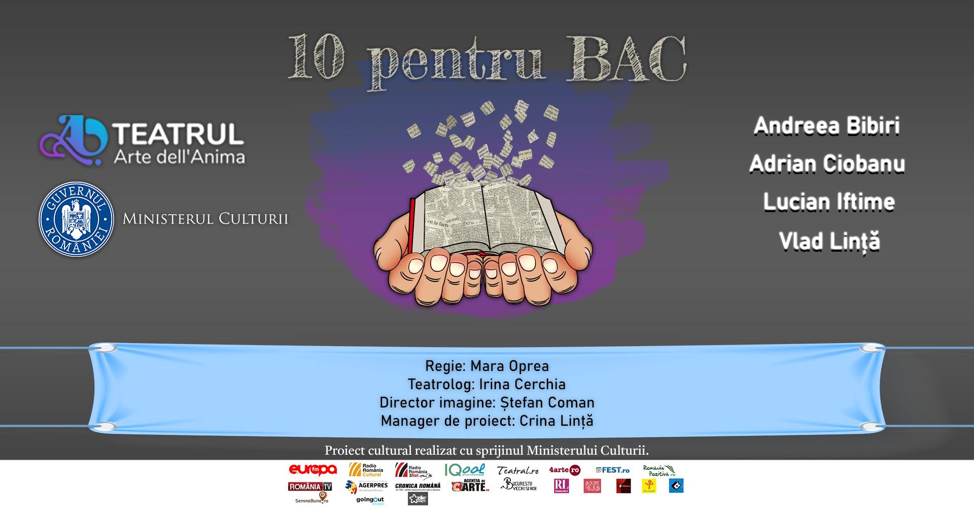 """""""10 pentru BAC"""" – proiect realizat cu sprijinul Ministerului Culturii"""